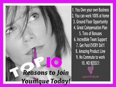 "Top 10 reasons to join Younique!!! or start by having a Younique on-line Party and earn FREE Younique Products. Younique all natural mineral makeup. Shop 24/7 at Kathy's Day Spa! Younique Make-up, Try it, you will love it! Welcome to the ""On-line Make-up Spa Party""!   Join my Team and have your own Make-up party business. So many ways to sell and earn residual  income!! https://www.youniqueproducts.com/JenniferClassen"
