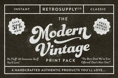 This is the best graphic design money you can spend if you love Vintage looks. These products adapt to your designs! Check out The Modern Vintage Print Pack by RetroSupply Co. on Creative Market