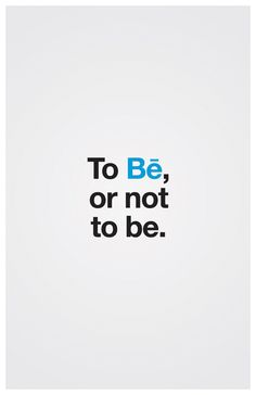 Poster - To Be, or not to be by Szymon , via Behance