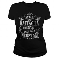 BATTAGLIA Its A BATTAGLIA Thing You Wounldnt Understand