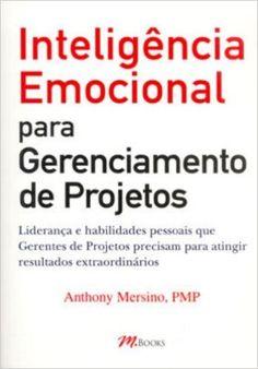 Inteligência Emocional Para Gerenciamento de Projetos - Livros na Amazon.com.br