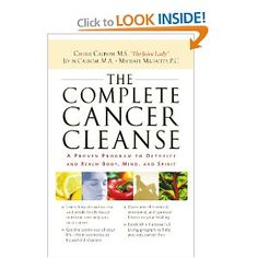 """Cherie Calbom, """"The Juice Lady,"""" therapist John Calbom, and Michael Mahaffey, a twenty-year cancer survivor, present a unique, multi-disciplinary approach to fighting cancer."""