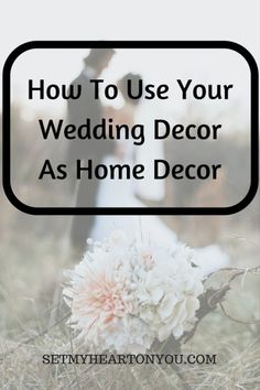 home decor | wedding