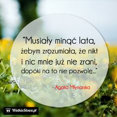 Musiały minąć lata, żebym zrozumiała... #Młynarska-Agata,  #Czas-i-przemijanie, #Życie