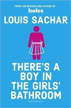 There's a Boy in the Girls' Bathroom: Rejacketed: Amazon.co.uk: Louis Sachar: 9781408869109: Books