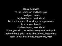 i got a best friend yeawolf - Google Search