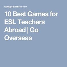 10 Best Games for ESL Teachers Abroad | Go Overseas