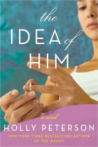 HOLLY PETERSON'S 'THE IDEA OF HIM' COVER REVEAL! @Holly Peterson