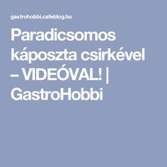 Paradicsomos káposzta csirkével – VIDEÓVAL!   GastroHobbi