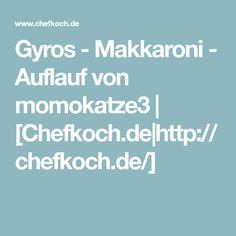Gyros - Makkaroni - Auflauf von momokatze3 | [Chefkoch.de|http://chefkoch.de/]