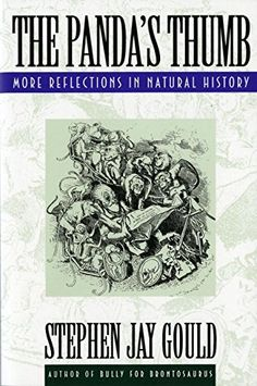 The Panda's Thumb: More Reflections in Natural History by Stephen Jay Gould, http://www.amazon.co.uk/dp/0393308197/ref=cm_sw_r_pi_dp_-5UEzb6NQ2AKG