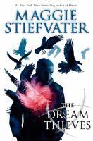 The dream thieves / Maggie Stiefvater