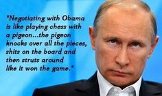 Obamashocked at Russia's actions in Syria Gee~ you & I have zero military briefings & we heard Putin say it on TV