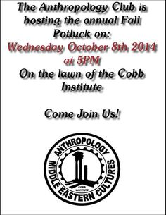 The Anthropology Club will host a pot luck this Wednesday on the lawn of the Cobb Institute. Anyone interested in anthropology can join and please bring a dish to share! Check out the flyer for more info! #nomnomnom #digdigdig