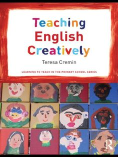 Teaching English Creatively (Learning to Teach in the Primary School Series) eBook: Teresa Cremin: Amazon.es: Tienda Kindle