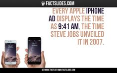 oh damn yes yaa. did u notice that!~ Every Apple iPhone ad displays the time as 9:41 AM, the time Steve Jobs unveiled it in 2007.