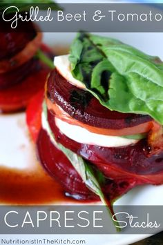 Grilled Beet and Tomato Caprese Stacks