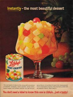 Libby's Fruit Cocktail 1963. We argued over who got the cherries.