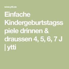 Einfache Kindergeburtstagsspiele drinnen & draussen 4, 5, 6, 7 J | ytti