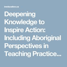 Deepening Knowledge to Inspire Action: Including Aboriginal Perspectives in Teaching Practice | Nardozi | in education