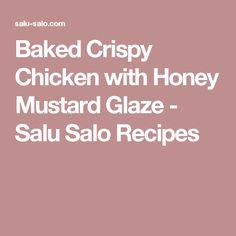Baked Crispy Chicken with Honey Mustard Glaze - Salu Salo Recipes
