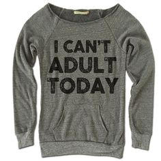I Can't Adult Today Off Shoulder Sweathirt. Soft by giftedshirts