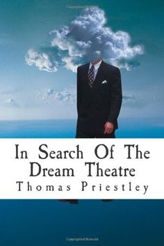 In  Search  Of  The  Dream  Theatre by Thomas Priestley http://www.amazon.co.uk/dp/1499640587/ref=cm_sw_r_pi_dp_gL2bub1T4176J