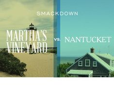 Each week, Yahoo Travel pits writers from rival cities against each other to determine once and for all which destination is the best.Get ready for the showdown between neighboring islands Nantucket and Martha's Vineyard's.