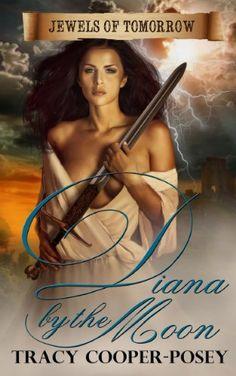 Diana by the Moon (Jewels of Tomorrow) by Tracy Cooper-Posey, http://www.amazon.com/dp/B00GBGYLBQ/ref=cm_sw_r_pi_dp_Kaq3tb1VJSW8J