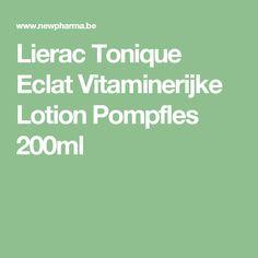 Lierac Tonique Eclat Vitaminerijke Lotion Pompfles 200ml