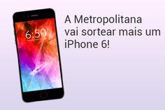 A Metropolitana vai sortear mais um iPhone 6 - http://metropolitanafm.uol.com.br/promocoes/metropolitana-vai-sortear-mais-um-iphone-6