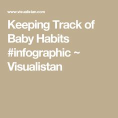 Keeping Track of Baby Habits #infographic ~ Visualistan