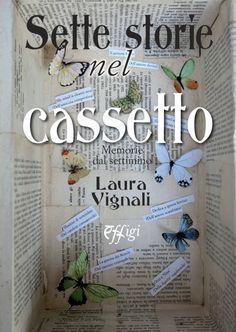 Informazione Contro!: Sette storie nel cassetto di Laura Vignali