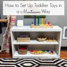 How to set up toddler toys in a Montessori way. Tips for choosing the right way to present and organize toys in a Montessori friendly way in your home or prepared environment.