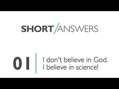 "01   ""I don't believe in God. I believe in science!"" - YouTube"