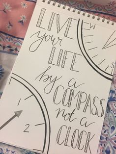Live your life by a compass not a clock hand lettering quotes, calligraphy quotes, Bullet Journal Quotes, Bullet Journal Writing, Bullet Journal Ideas Pages, Bullet Journal Inspiration, Doodle Art Drawing, Drawing Quotes, Art Drawings Sketches, Easy Drawings, Clock Drawings