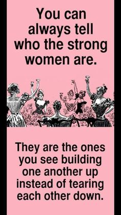 Spot on! All women everywhere, let's unite in nurturing & building each other up!! Let the success of others inspire you! Be happy for other women's accomplishments. So much more joy when you're that kind of women.
