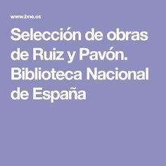 Selección de obras de Ruiz y Pavón. Biblioteca Nacional de España