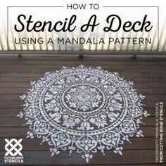 Cutting Edge Stencils shares how to stencil a deck using a large Prosperity Mandala Stencil pattern. Mandala Stencils, Stencil Patterns, Stencil Painting, Stencil Designs, Floor Painting, Stenciling, Stenciled Table, Stenciled Floor, Mandalas Painting