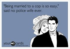 'Being married to a cop is so easy,' said no police wife ever.