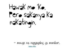 Selos Quotes - Tagalog Love Quotes Collections Online - Share it and Like it. Tagalog Quotes Hugot Funny, Pinoy Quotes, Tagalog Love Quotes, Hugot Quotes, Love Sayings, Sad Love Quotes, Words Quotes, Me Quotes, Lying Boyfriend Quotes