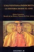 Una ventana indiscreta : la historia desde el cine / Gloria Camarero, Beatriz de las Heras, Vanessa de Cruz (eds.)