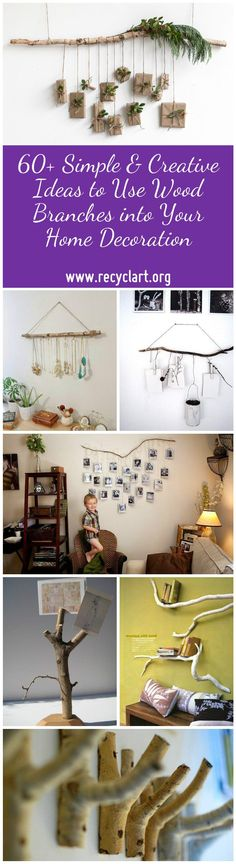 Are you living near a forest? If yes, you should take a walk and start to pick up some branches to enhance your home decoration as you'll see below. Even i