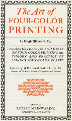 Hugh Maxwell. The Art of Four-Color Printing, 1923. #inappropriate