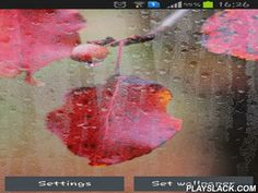 Rainy Autumn  Android App - playslack.com , Rainy autumn - live wallpapers with steamy crystal effects and behind them you will sea amazing and pleasing autumn sceneries. This is an interactive app and has practical graphics.