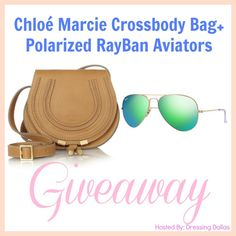 Chloé Marcie cross-body bag & Polarized Ray Bans GIVEAWAY