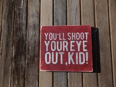 Wooden sign A Christmas story You'll shoot by Thesparrowshoppe