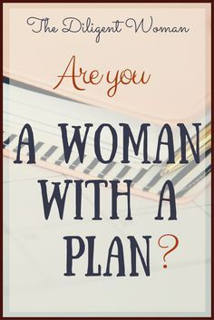 Planning like the Proverbs 31 woman doesn't have to be intimidating. What can we achieve when we apply wisdom and effort to all aspects of our life? Read on to see how she did it and to get ideas for which planners to use and how to use them.