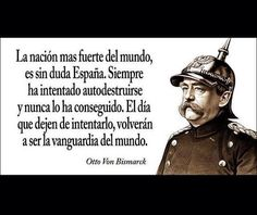 Balsa y Moratinos. Otto Von Bismarck, Bussines Ideas, Reiki Healer, Newspaper Article, Wisdom Quotes, Sentences, Angeles, Memes, Words