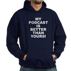 (FRONT) Men's dark color navy blue hoodie with My Podcast Is Better Than Yours! theme. With the ability to be on every cellphone, laptop, tablet or desktop the future of podcasting is bright and endless. Available in black, navy blue; small, medium, large, x-large, 2x-large, 3x-large size for only $48.99. Go to the link to purchase the product and to see other options – http://www.cafepress.com/stmpibty